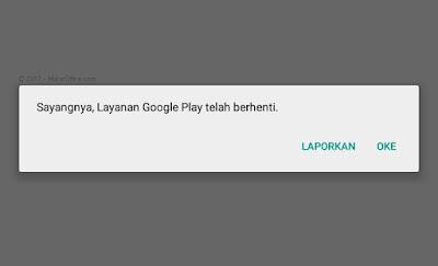 Cara Mengatasi Error Sayangnya Layanan Google Play Telah Berhenti Pada Hp Android