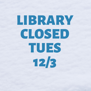 Library to Remain Closed 12-3-19