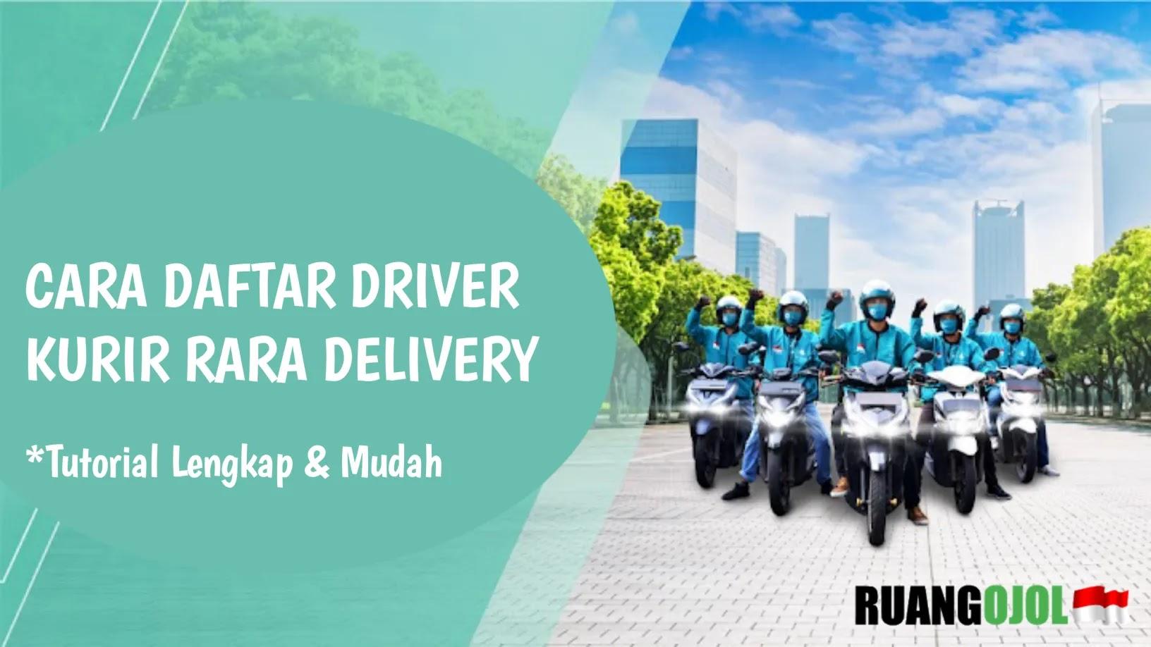 Cara Daftar Driver Kurir Rara Delivery | Syarat dan Ketentuan!
