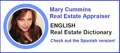 mary cummins, real estate appraiser, los angeles, california, real estate dictionary, real estate, appraisal, terms, words, phrases, english, spanish