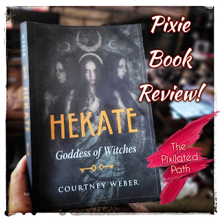 Pixie Book Review: Hekate Goddess of Witches by Courtney Weber