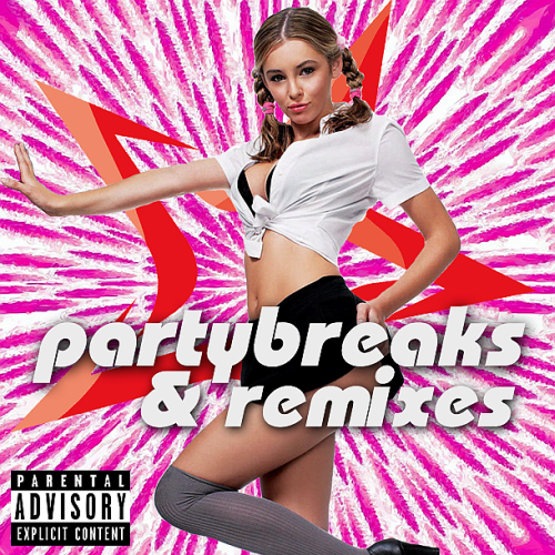 Partybreaks and Remixes 2010 - 2016