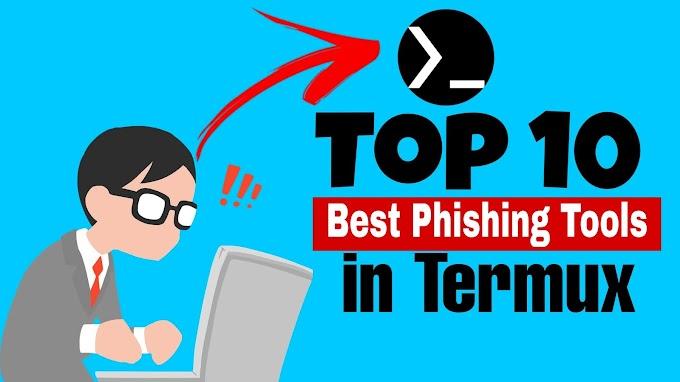 Top 10 Best Phishing Tools in Termux