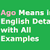 Ago Means in English Details with All Examples