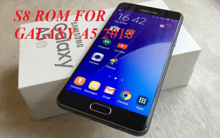 Galaxy S8 ROM Ports For Samsung Galaxy A5 2016 - TechZai
