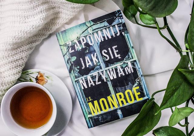 """""""Zapomnij, jak się nazywam"""" J.S. Monroe"""