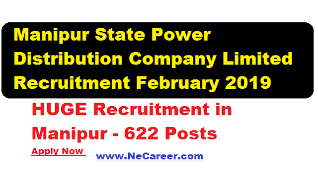 Manipur State Power Distribution Company Limited Recruitment February 2019 622 Posts