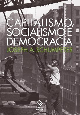 Livro: Capitalismo, socialismo e democracia / Autor: Joseph A. Schumpeter