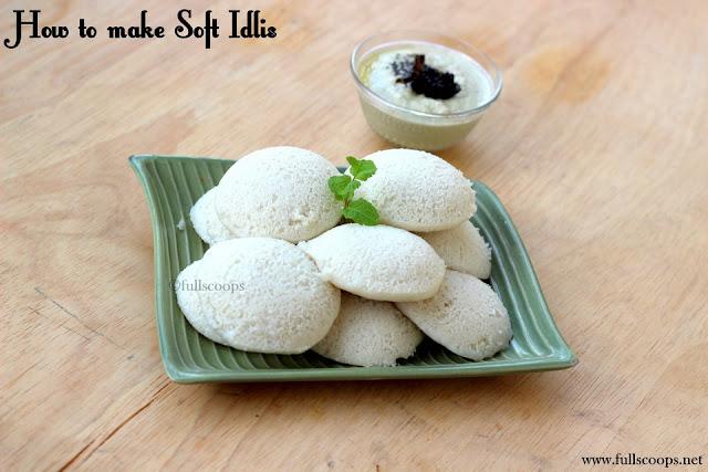 How to make Soft Idlis