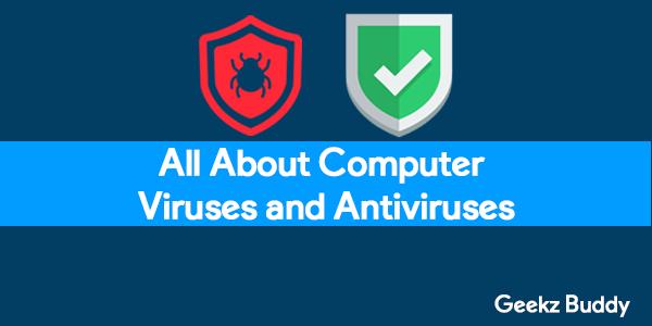 Computer Virus and Antivirus