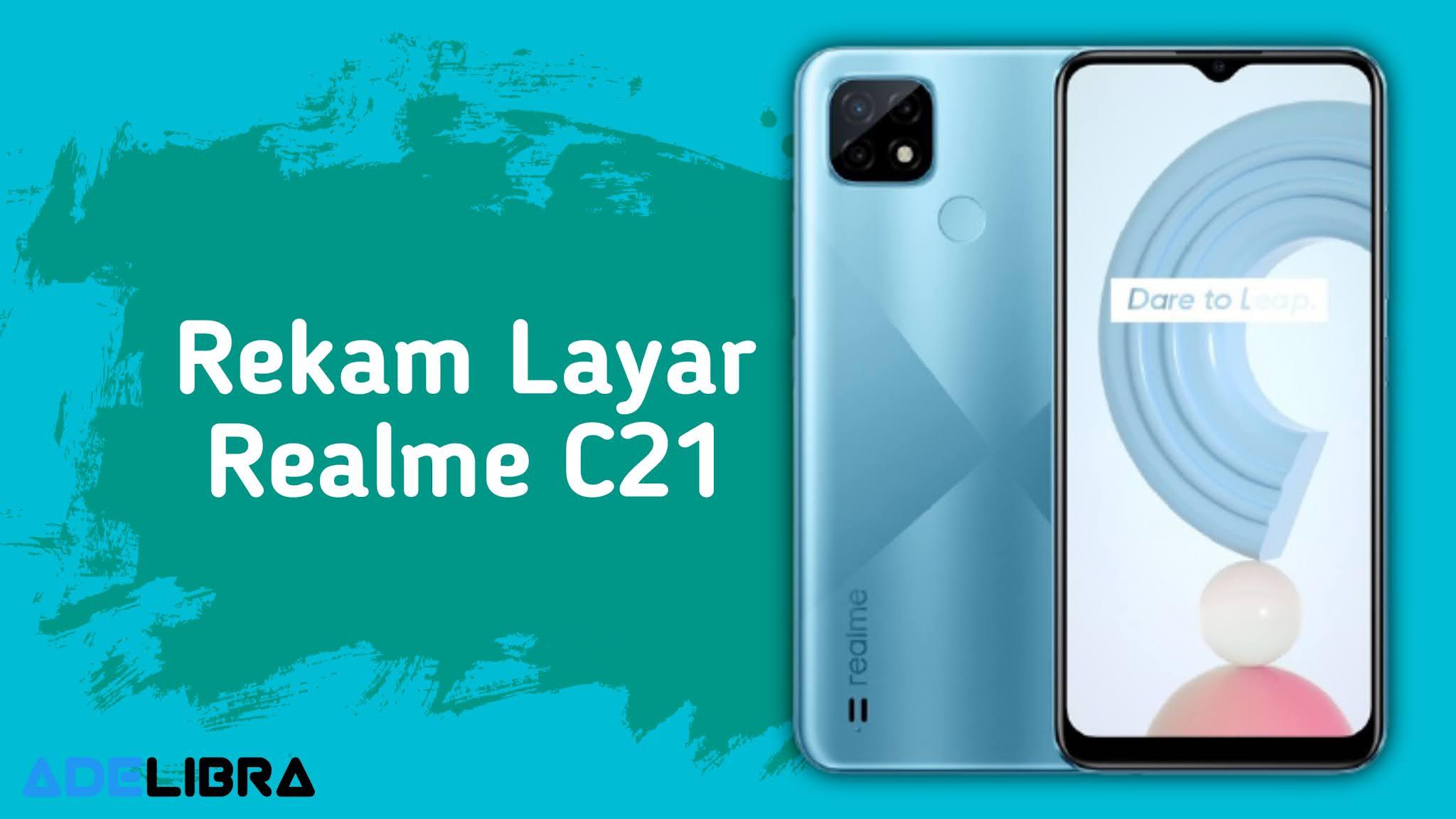 Screen Recorder Realme C21
