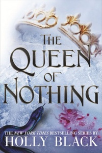 Resenha #455: The Queen Of Nothing - Holly Black (Little, Brown Books for Young Readers)