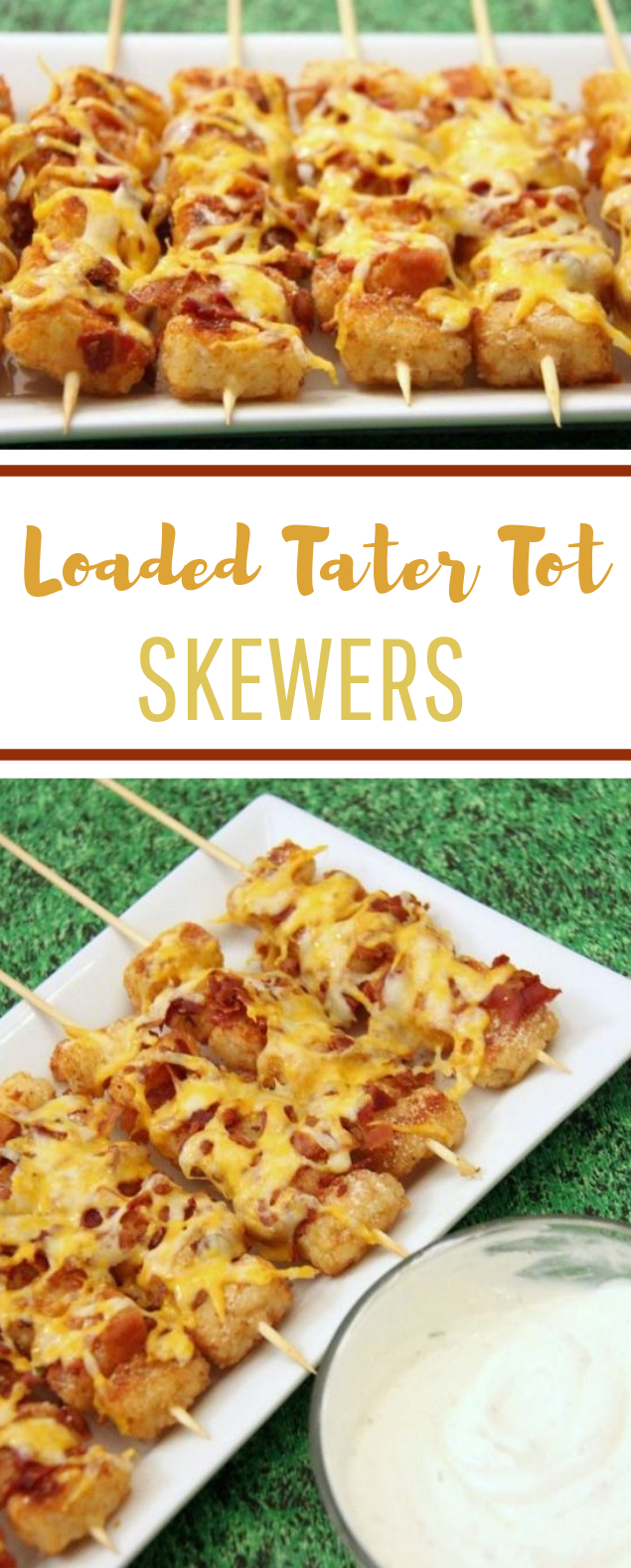 Loaded Tater Tot Skewers #summerrecipe #lunch