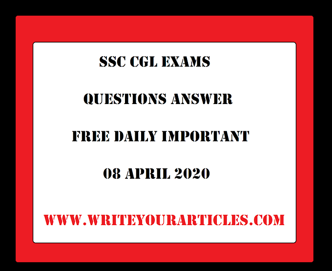 SSC CGL Exams Questions Answer Free Daily Important 08 APRIL 2020