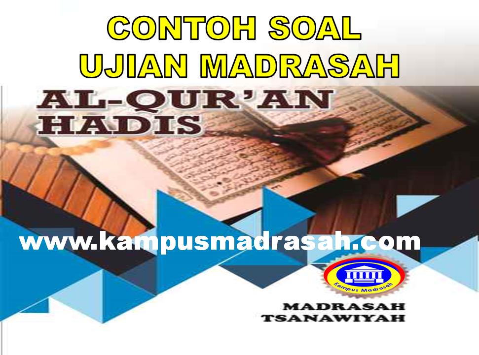 Soal Ujian Madrasah Al-Qur'an Hadis