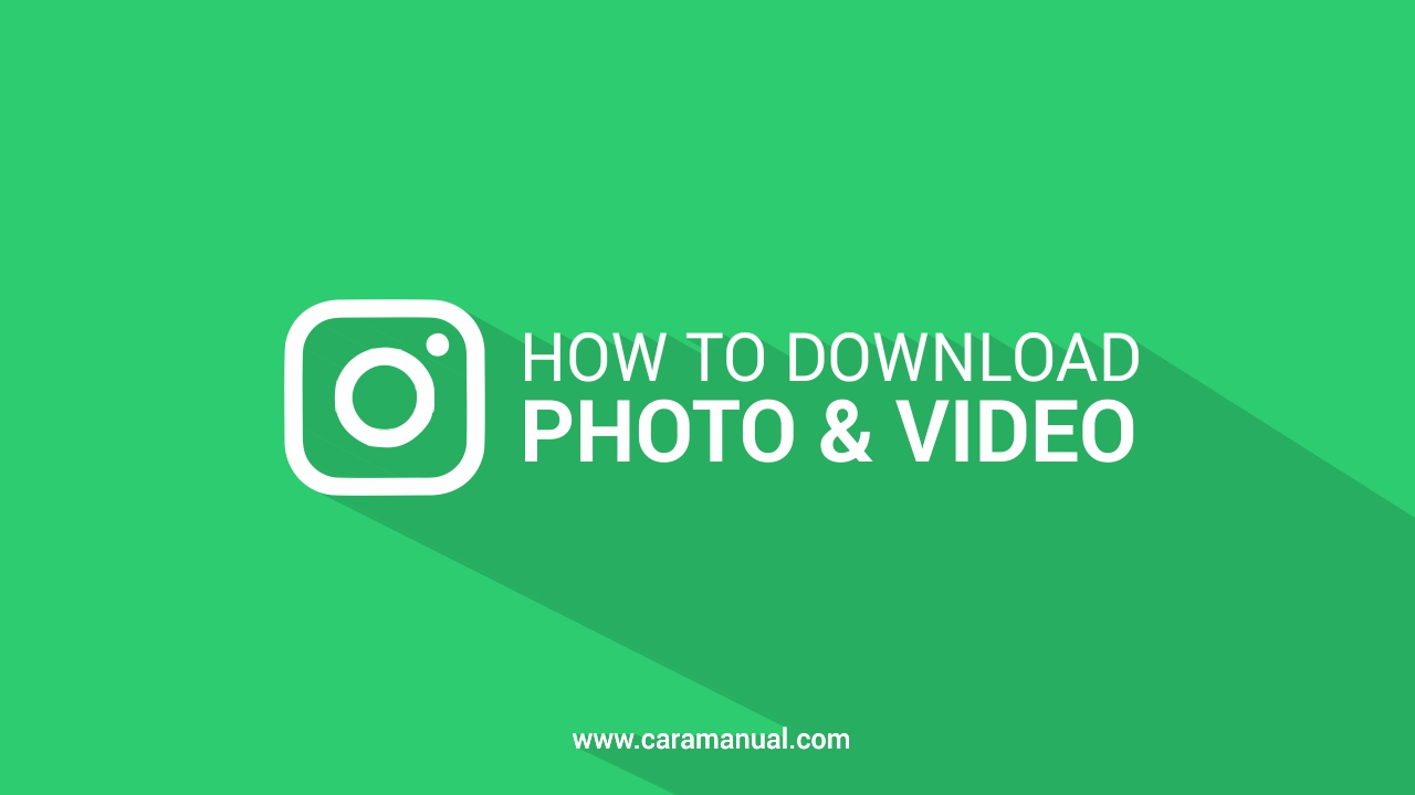 Cara Download Foto dan Video Instagram Menggunakan Laptop