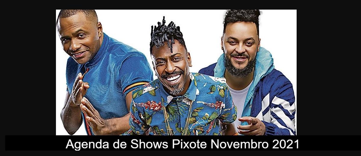 Agenda de Shows Novembro 2021 Pixote - Próximo Show