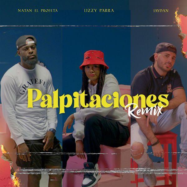 Lizzy Parra – Palpitaciones (Remix) (Feat.Jaydan,Natan El Profeta) (Single) 2021 (Exclusivo WC)