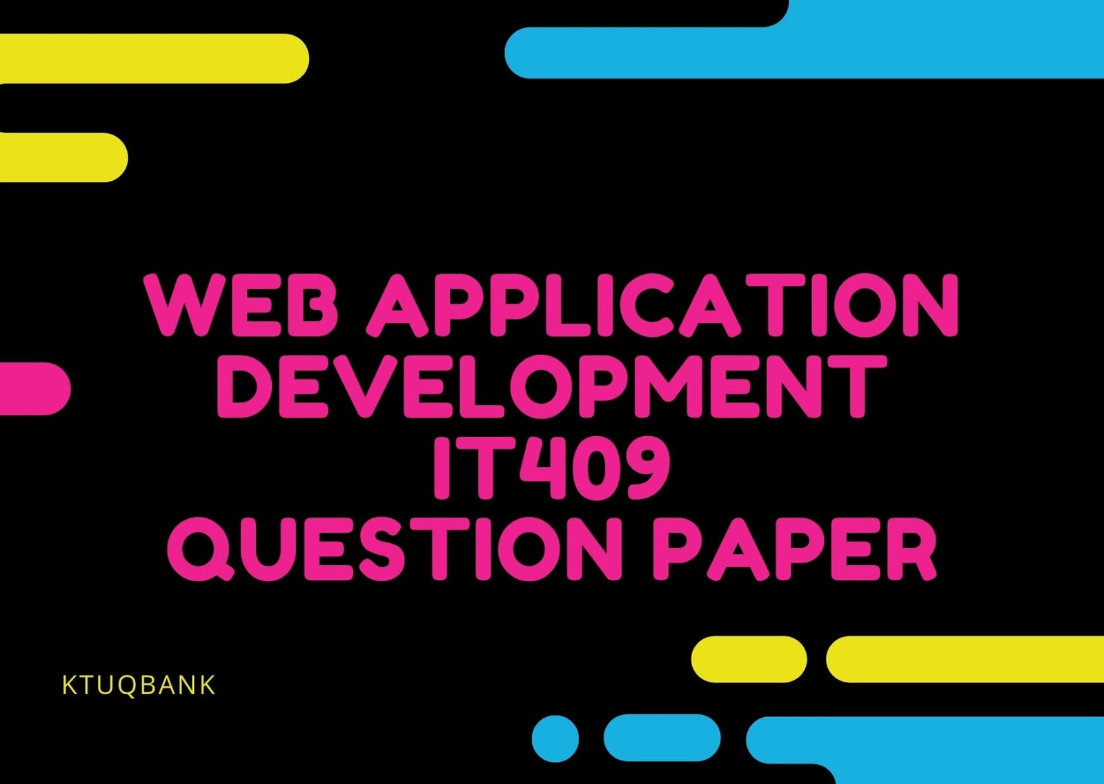 Web Application Development | IT409 | Question Papers (2015 batch)