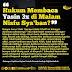 Hukum membaca yasin 3 kali di malam nisfu syaban