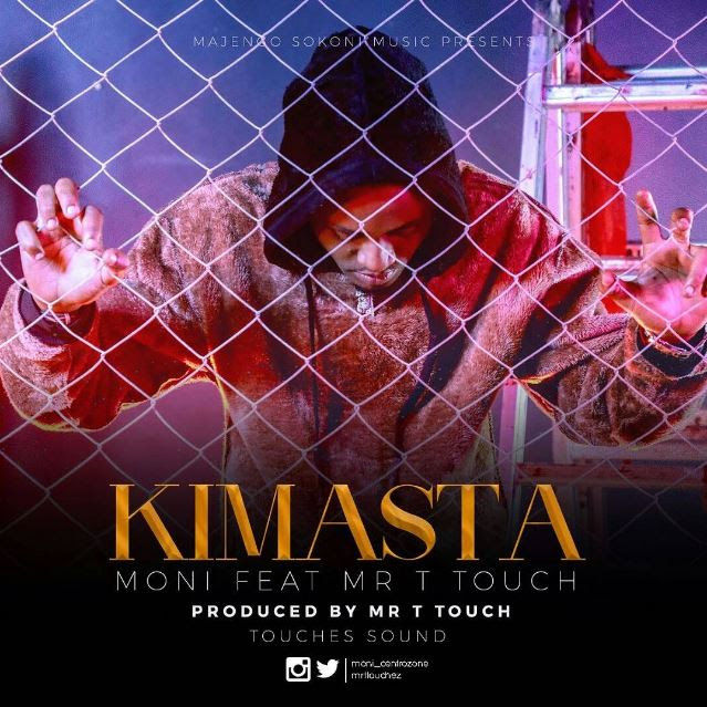 Mp3 Download | Moni Ft. Mr T touch – KIMASTA | [Official Music Audio]-Enjoy......