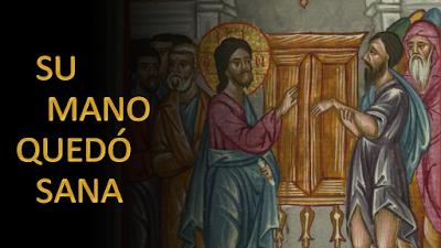 """Evangelio según san Marcos (3, 1-6): """"Extiende tu mano"""". La extendió, y su mano quedó sana"""