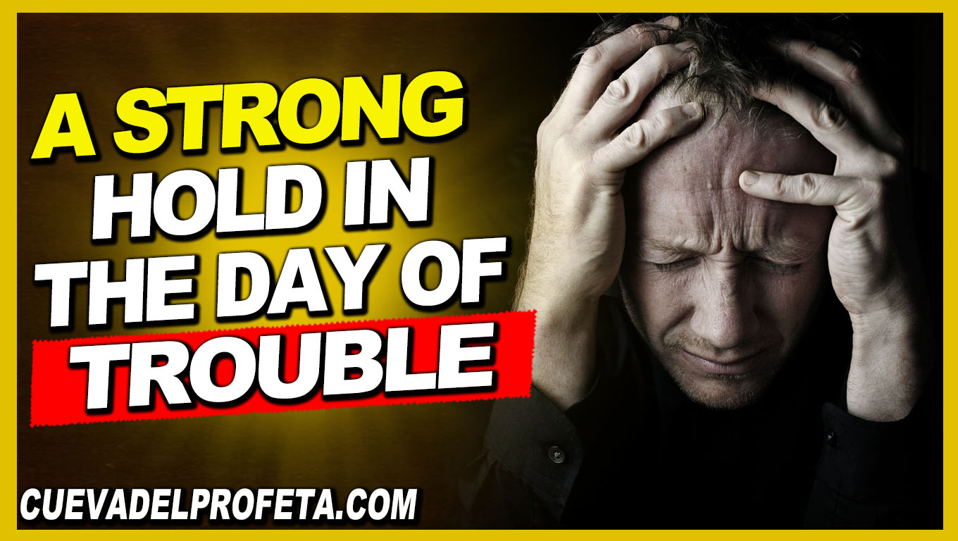 A strong hold in the day of trouble - William Marrion Branham