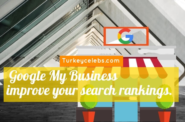 Google My Business improve your search rankings.
