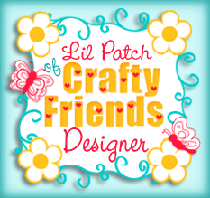 I design for: Lil Patch Crafty Friends