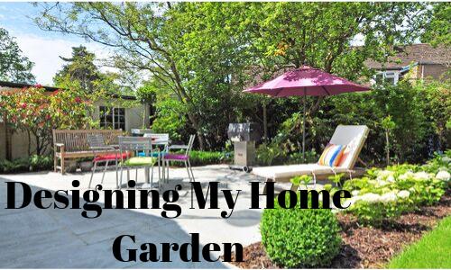 Designing My Home Garden