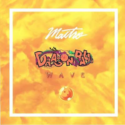 Maitro – Dragonball Wave II