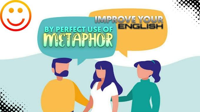 METAPHOR- A BEAUTIFUL ORNAMENT OF A LANGUAGE