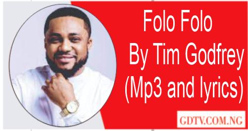 Folo Folo  lyrics by Tim Godfrey (Mp3)