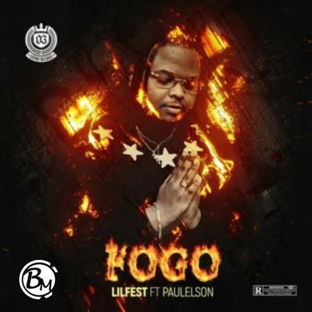 Lil Fest Feat. Paulelson - Fogo (Rap) [Download]