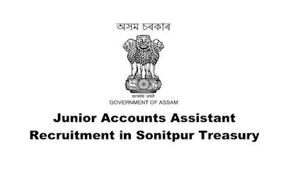 Junior Accounts Assistant Recruitment in Sonitpur Treasury, Online Apply. Last Date:20.03.2019