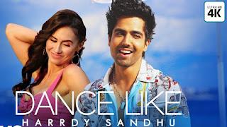 Dance Like Lyrics By Hardy Sandhu Latest Punjabi Song