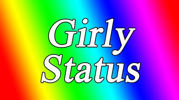 Girly Status