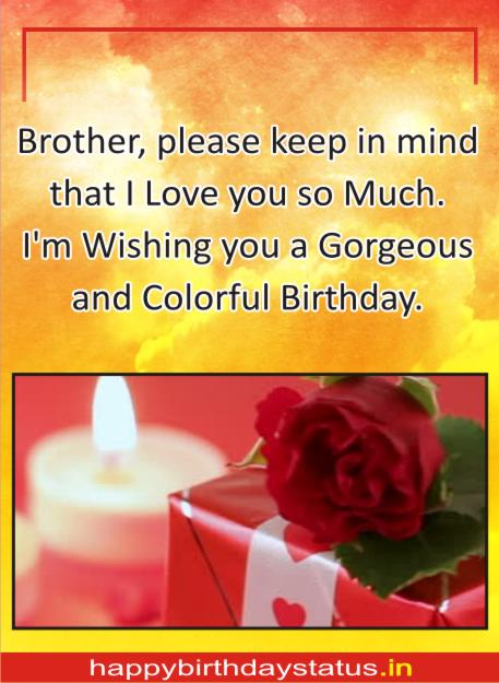 "I'm Wishing You a Gorgeous and Colorful Birthday. ""Brother"""