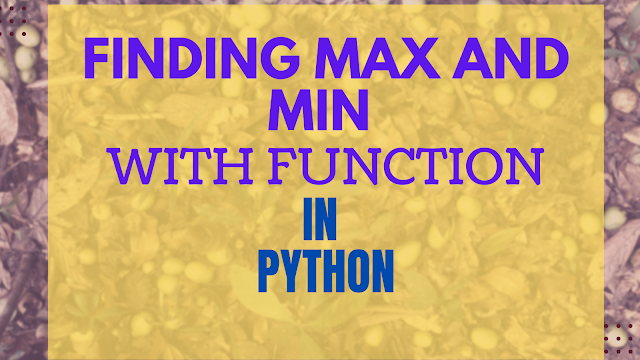 Python Function to find Maximum and Minimum Easily