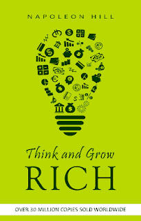 Think And Grow Rich by Napoleon Hill, Your Key to Financial Wealth and Power