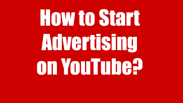 How to Start Advertising on YouTube? Google Ads