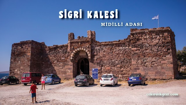 SİGRİ KALESİ / MİDİLLİ ADASI