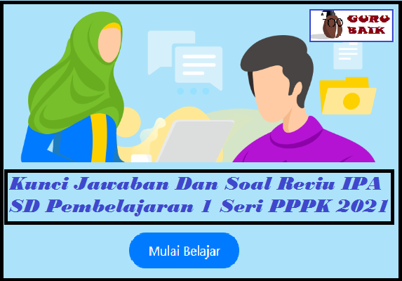 gambar kunci jawaban reviu IPA pembelajaran 1 jenjang SD seri PPPK