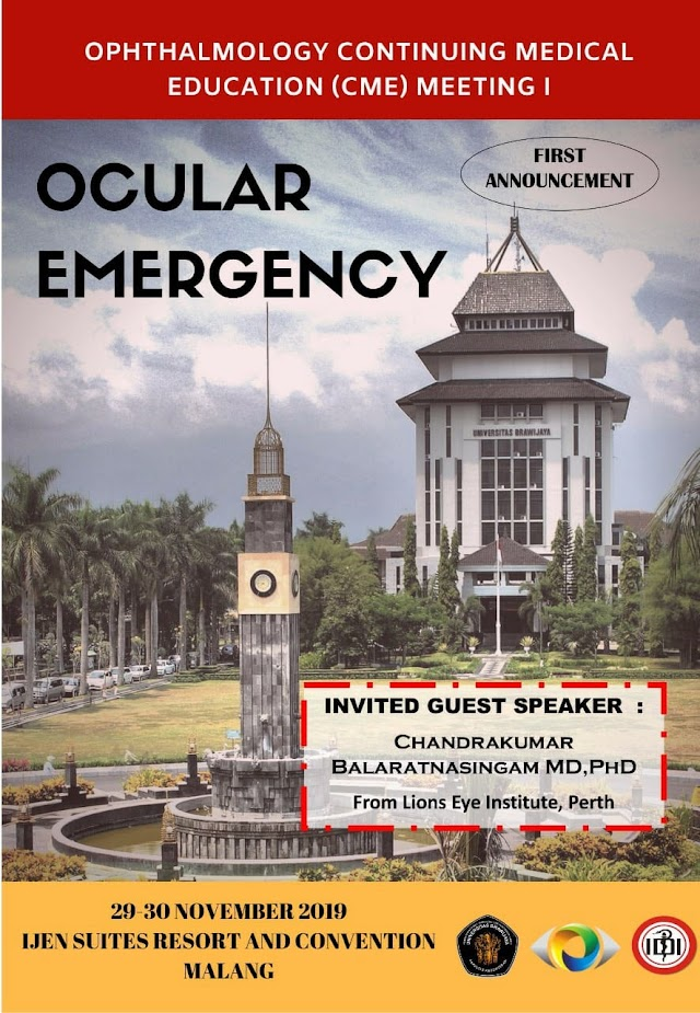 "CONTINUING MEDICAL EDUCATION IN OPTHALMOLOGY I:  ""OCULAR EMERGENCY"" 29-30 November 2019, Malang, East Java"