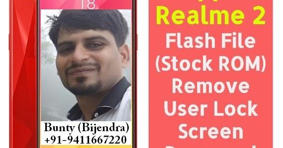 Oppo Realme 2 Flash File (Stock ROM) Remove User Lock, Screen