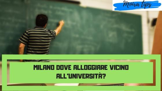 Milano dove alloggiare vicino università