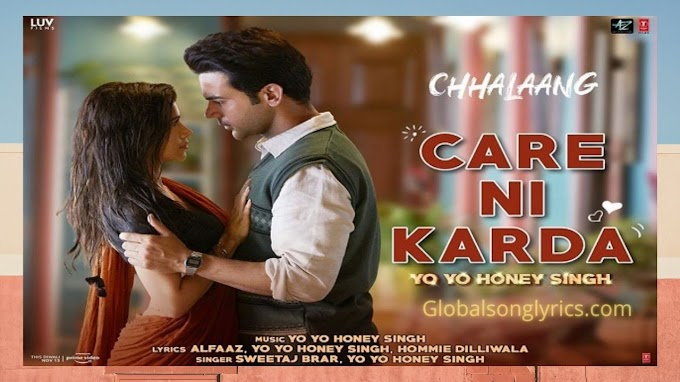 Care Ni Karda Lyrics  from Bollywood Movie Chhalaang | Yo Yo Honey Singh
