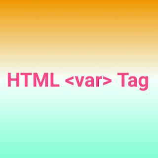 HTML <var> Tag