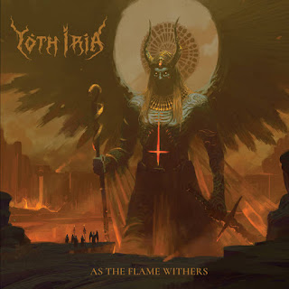 "Yoth Iria - ""As the Flame Withers"""