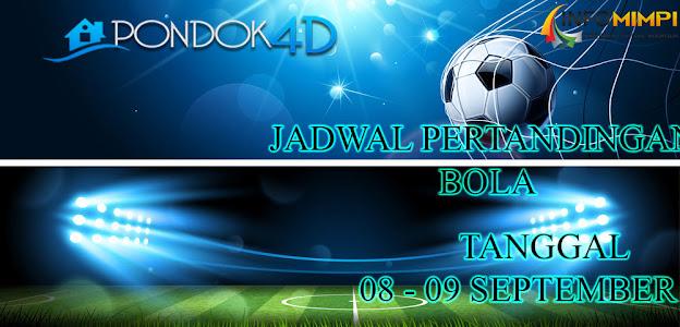 JADWAL PERTANDINGAN BOLA 08 – 09 SEPTEMBER 2020